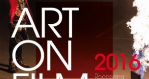 Videoarte ad Arezzo per ART ON FILM 2016