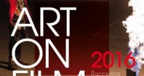 Videoarte ad Arezzo per ART ON FILM 2016