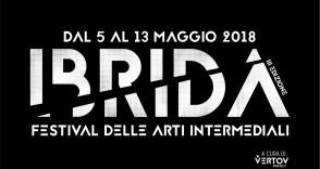 IBRIDA Festival Arti Multimediali 5/13 Maggio Forli